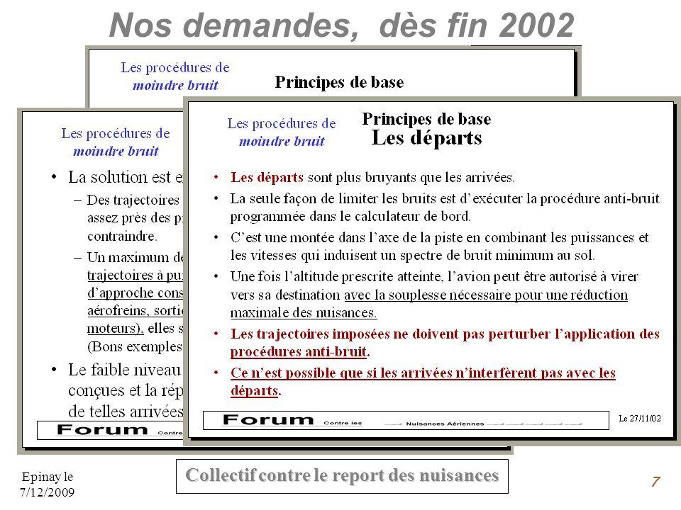 Nos demandes, dès fin 2002 Epinay le 7/12/2009