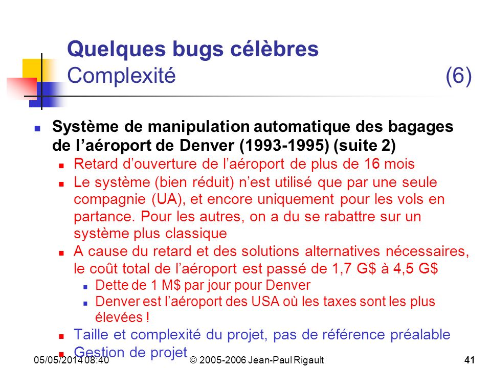 Quelques bugs célèbres Complexité (6)