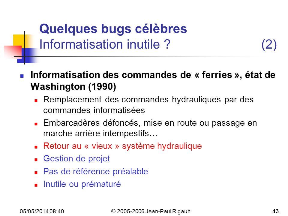 Quelques bugs célèbres Informatisation inutile (2)