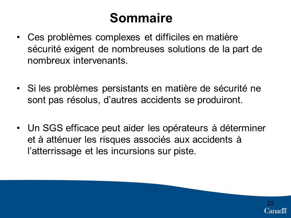 Sommaire Ces problèmes complexes et difficiles en matière sécurité exigent de nombreuses solutions de la part de nombreux intervenants.