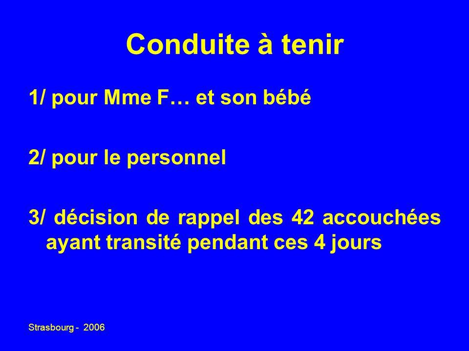 Conduite à tenir 1/ pour Mme F… et son bébé 2/ pour le personnel
