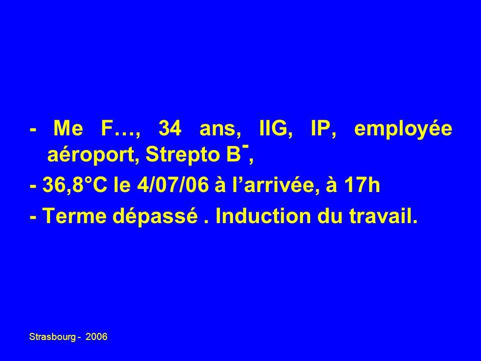 - Me F…, 34 ans, IIG, IP, employée aéroport, Strepto B-,