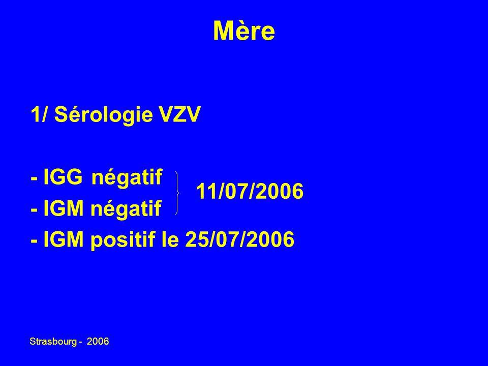 Mère 1/ Sérologie VZV - IGG négatif - IGM négatif