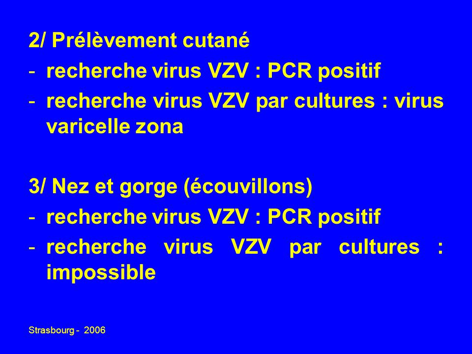 recherche virus VZV : PCR positif