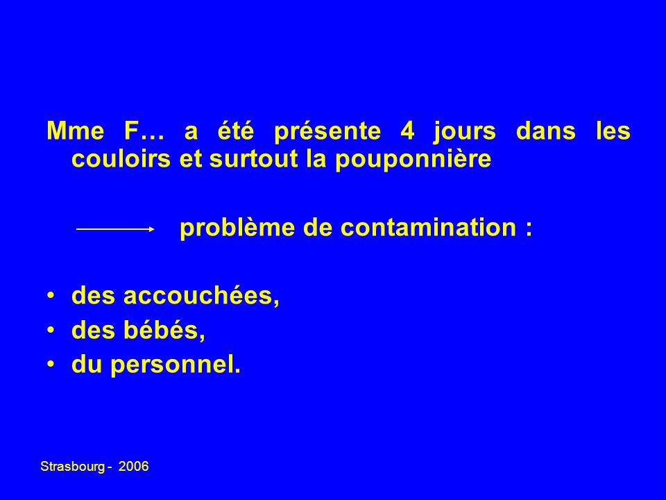 problème de contamination : des accouchées, des bébés, du personnel.