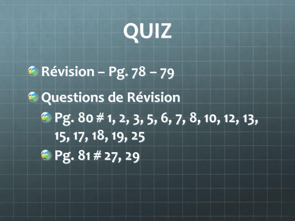 QUIZ Révision – Pg. 78 – 79 Questions de Révision