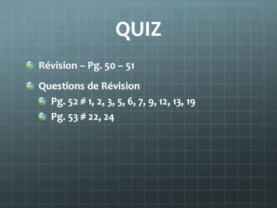 QUIZ Révision – Pg. 50 – 51 Questions de Révision