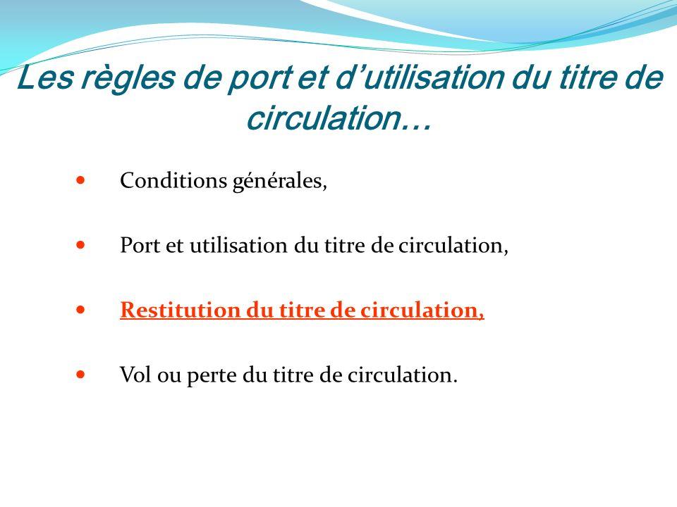 Les règles de port et d'utilisation du titre de circulation…