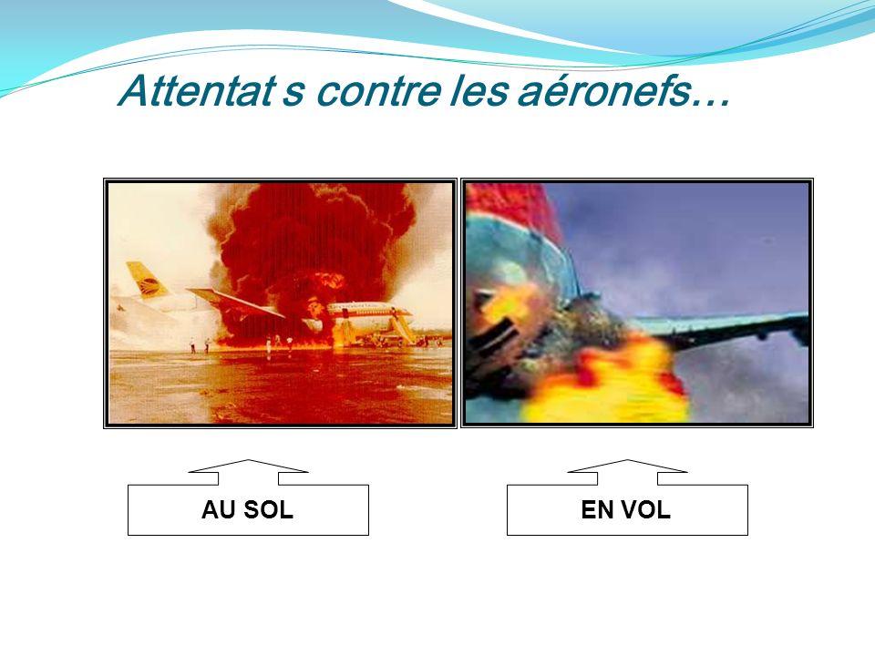 Attentat s contre les aéronefs…
