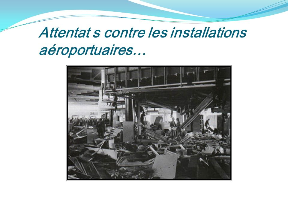 Attentat s contre les installations aéroportuaires…