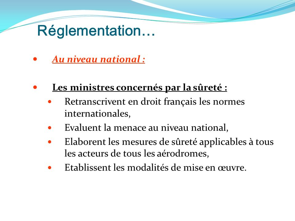 Réglementation… Au niveau national :