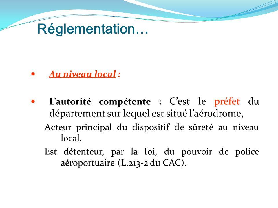 Réglementation… Au niveau local :