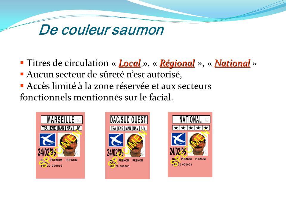 De couleur saumon Titres de circulation « Local », « Régional », « National » Aucun secteur de sûreté n'est autorisé,