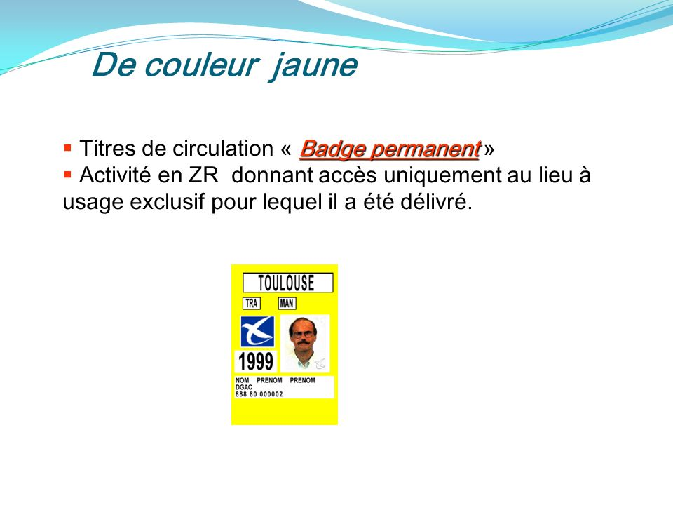 De couleur jaune Titres de circulation « Badge permanent »