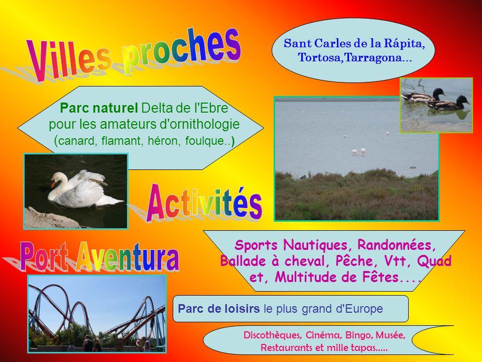 Villes proches Activités Port Aventura Parc naturel Delta de l Ebre