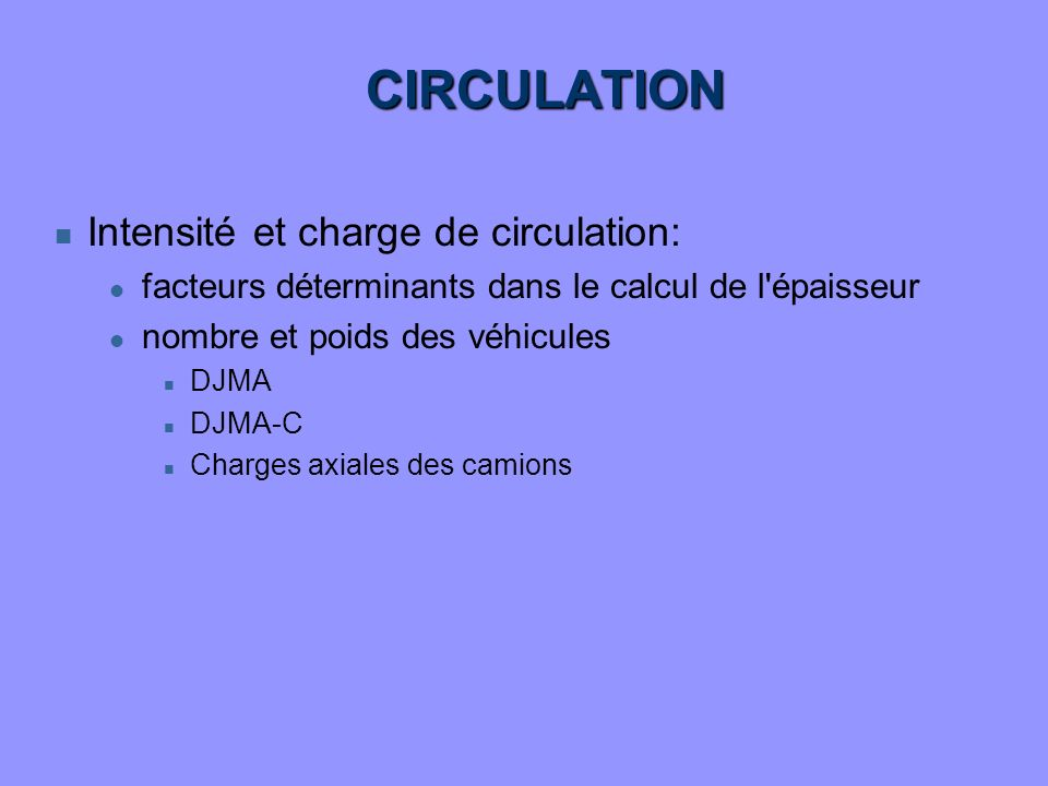 CIRCULATION Intensité et charge de circulation: