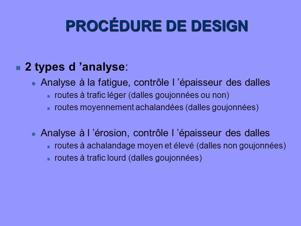 PROCÉDURE DE DESIGN 2 types d 'analyse: