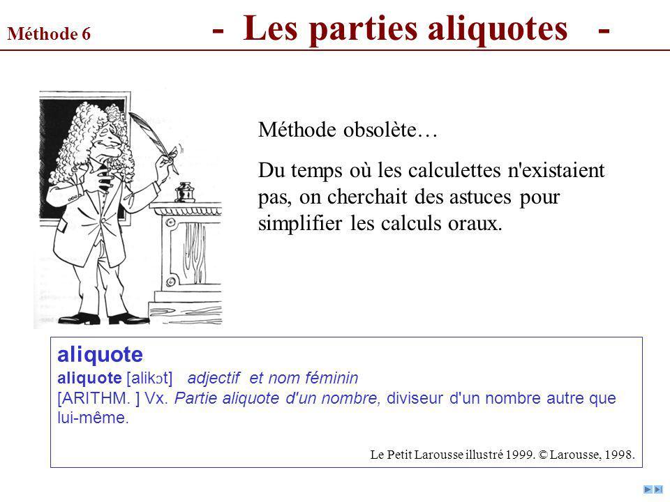Méthode 6 - Les parties aliquotes -