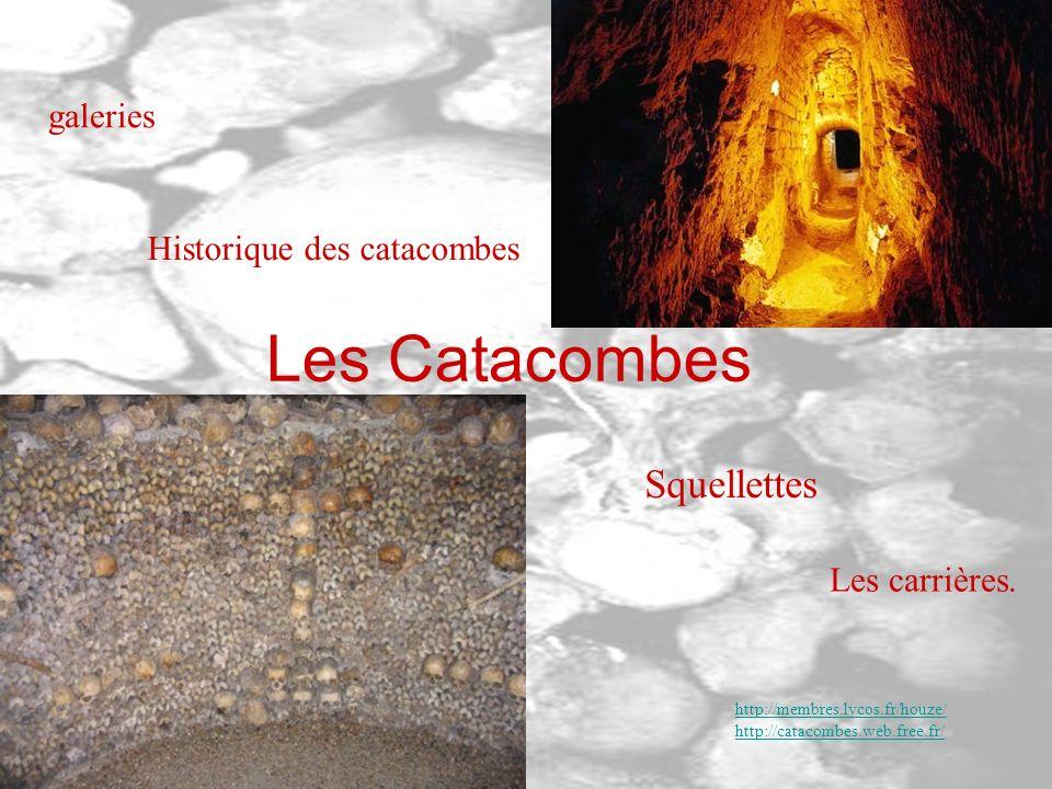 Les Catacombes Squellettes galeries Historique des catacombes