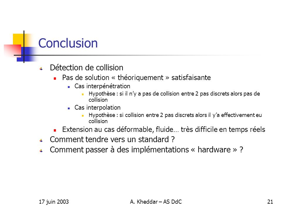 Conclusion Détection de collision Comment tendre vers un standard