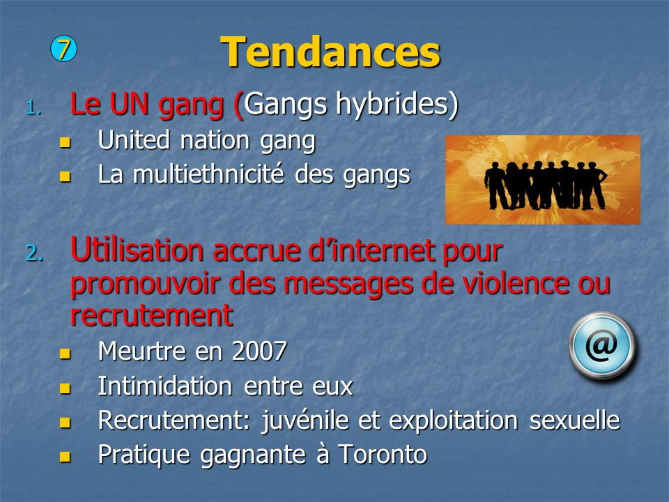 Tendances 7. Le UN gang (Gangs hybrides) United nation gang. La multiethnicité des gangs.