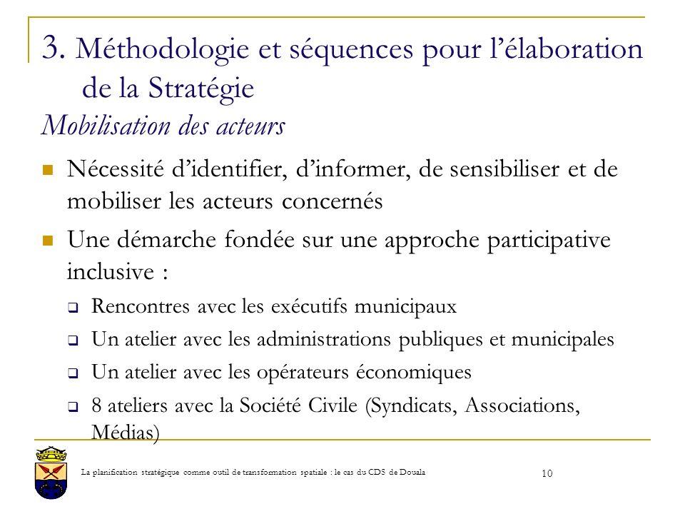 3. Méthodologie et séquences pour l'élaboration de la Stratégie Mobilisation des acteurs