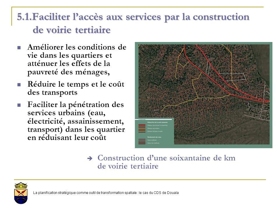 5.1.Faciliter l'accès aux services par la construction de voirie tertiaire