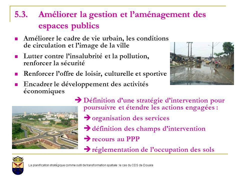 5.3. Améliorer la gestion et l'aménagement des espaces publics