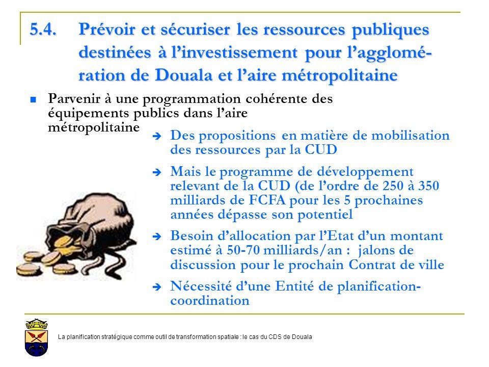 5. 4. Prévoir et sécuriser les ressources publiques