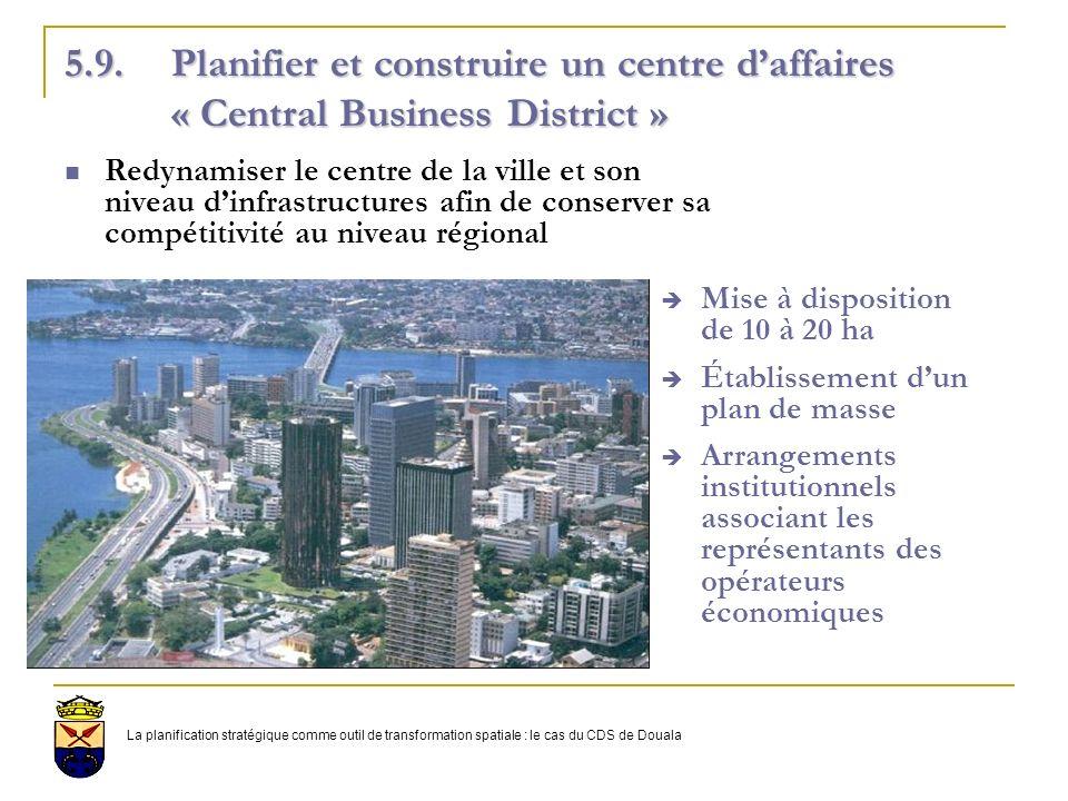 5. 9. Planifier et construire un centre d'affaires