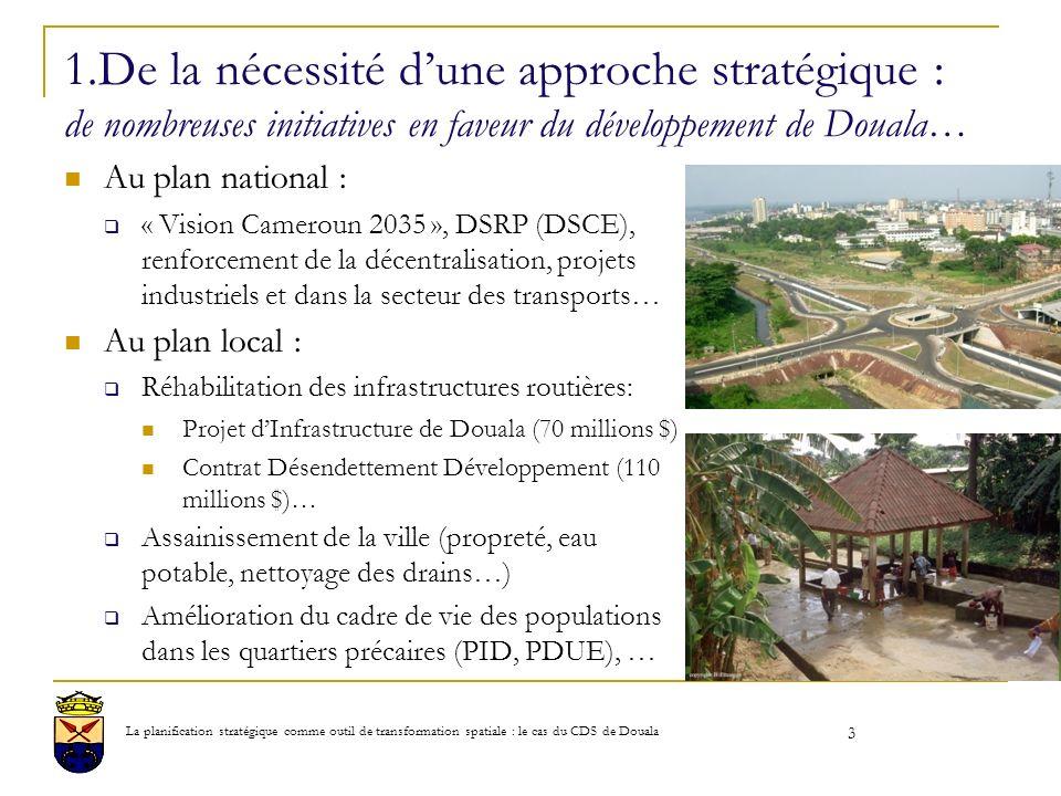 1.De la nécessité d'une approche stratégique : de nombreuses initiatives en faveur du développement de Douala…