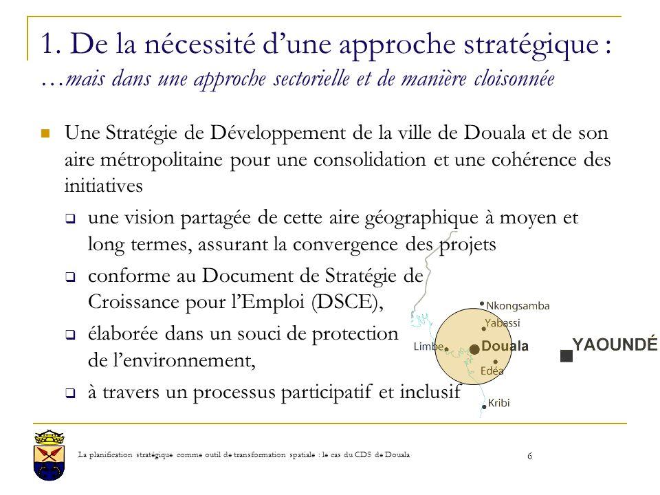 1. De la nécessité d'une approche stratégique : …mais dans une approche sectorielle et de manière cloisonnée