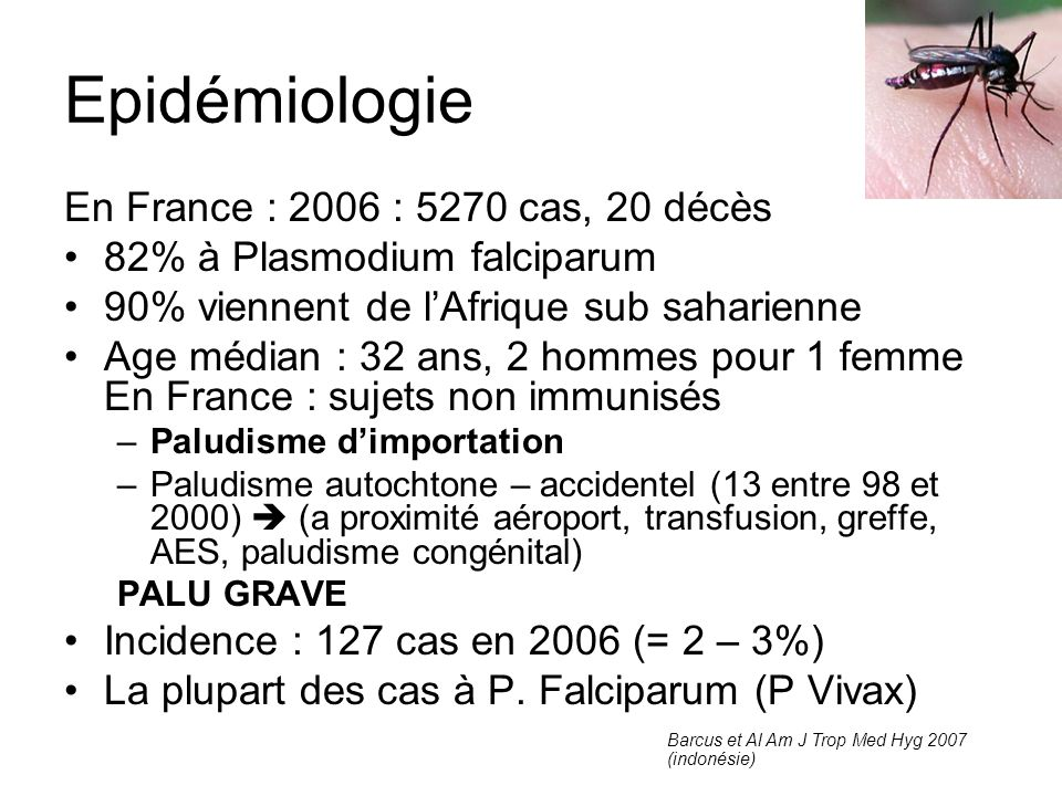Epidémiologie En France : 2006 : 5270 cas, 20 décès