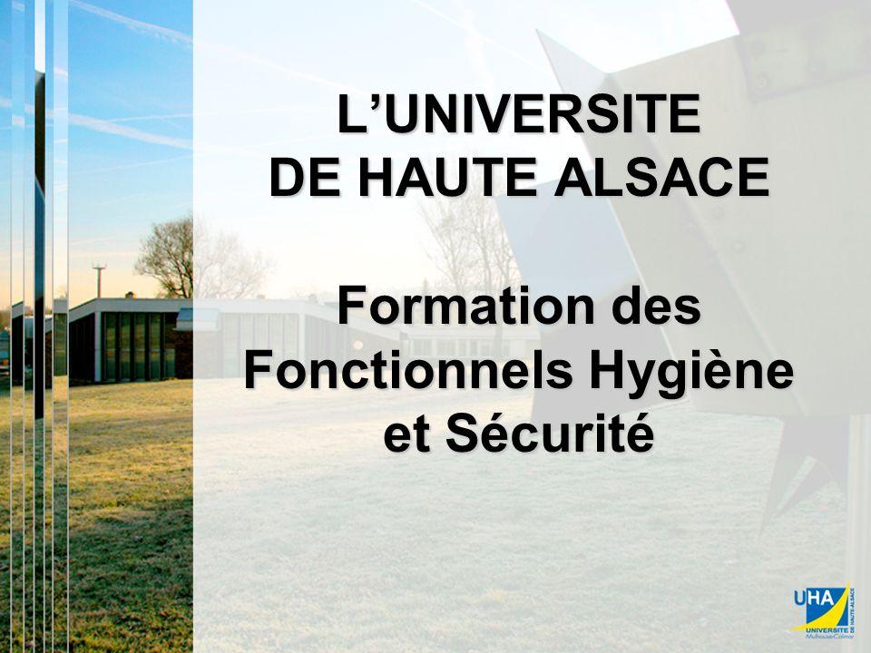 L'UNIVERSITE DE HAUTE ALSACE Formation des Fonctionnels Hygiène et Sécurité