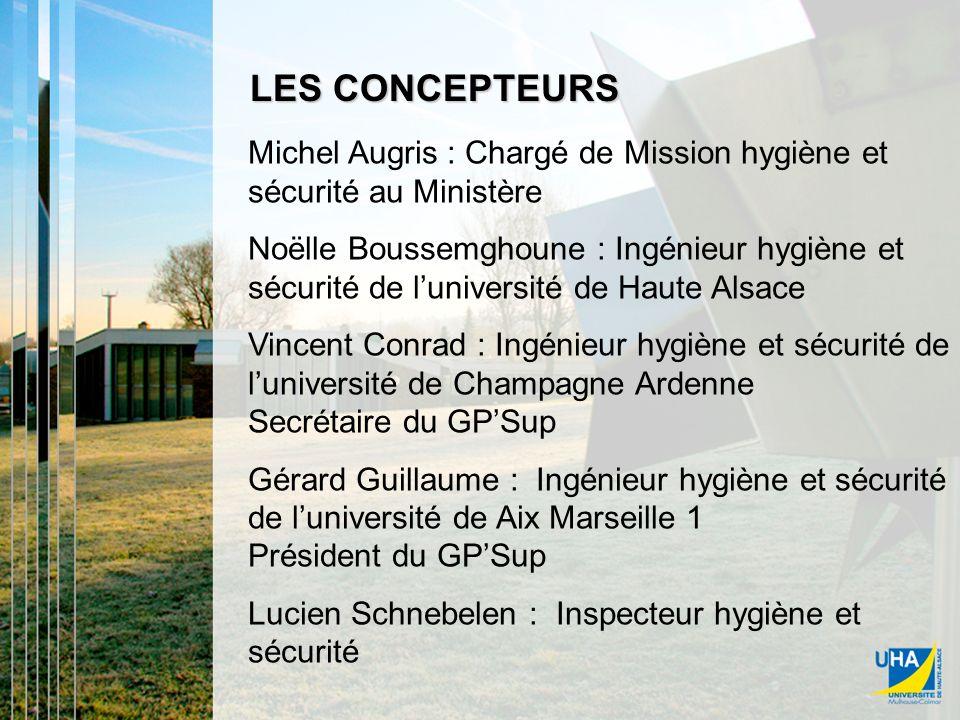 LES CONCEPTEURS Michel Augris : Chargé de Mission hygiène et sécurité au Ministère.