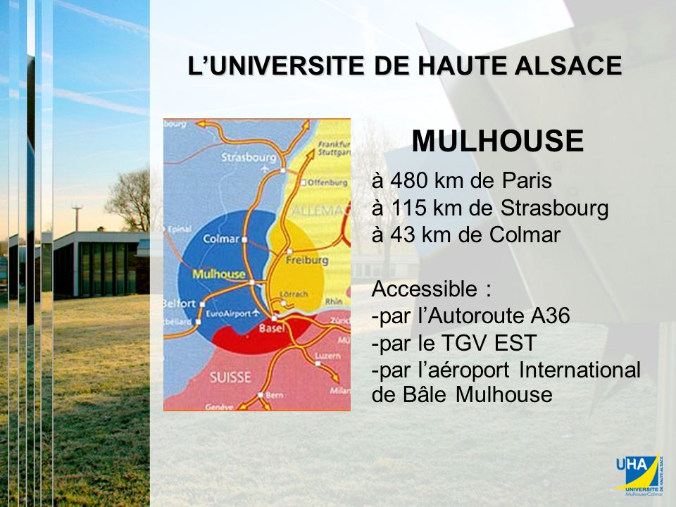 MULHOUSE MULHOUSE L'UNIVERSITE DE HAUTE ALSACE à 480 km de Paris