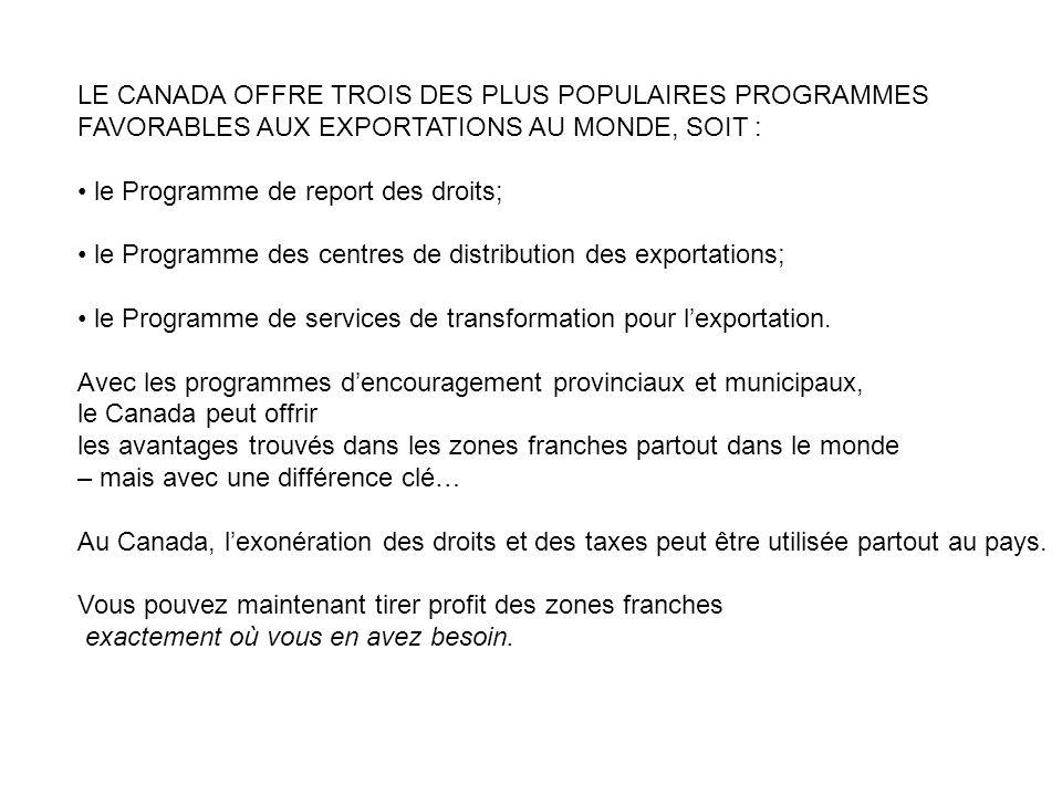 LE CANADA OFFRE TROIS DES PLUS POPULAIRES PROGRAMMES
