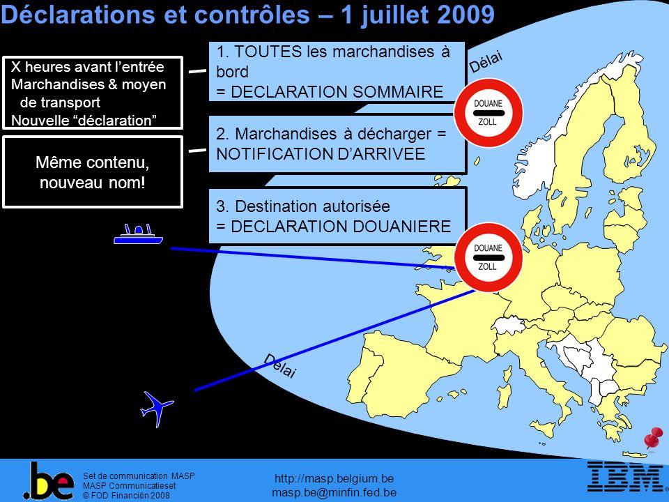 Déclarations et contrôles – 1 juillet 2009