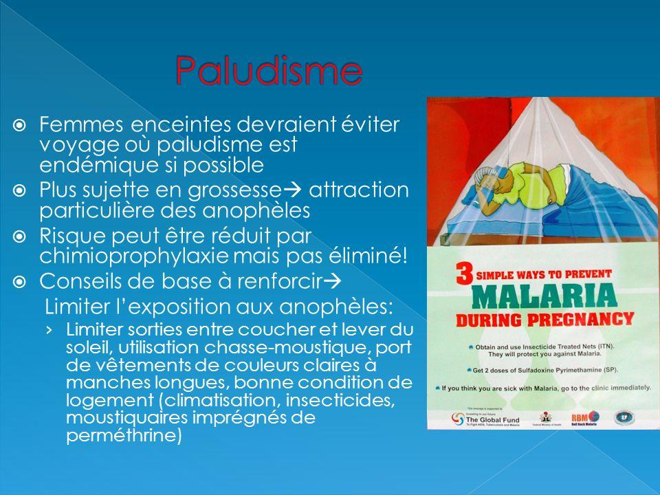 Paludisme Femmes enceintes devraient éviter voyage où paludisme est endémique si possible.