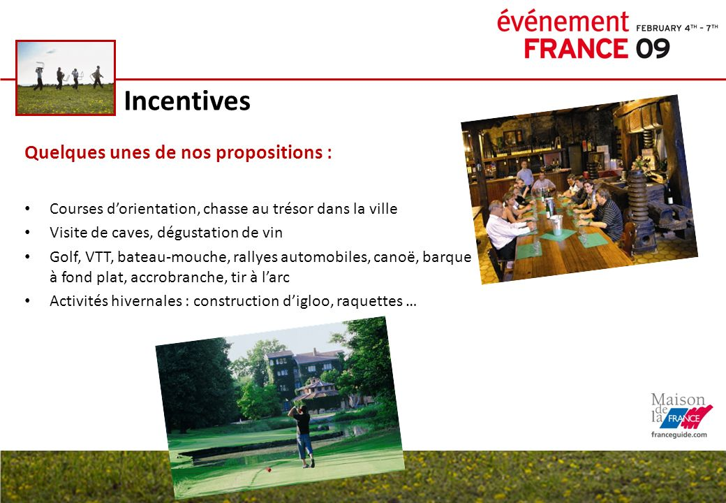 Incentives Quelques unes de nos propositions :