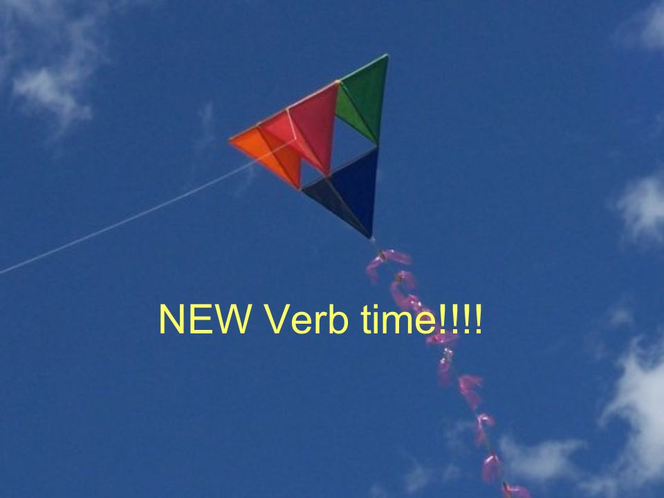 NEW Verb time!!!!