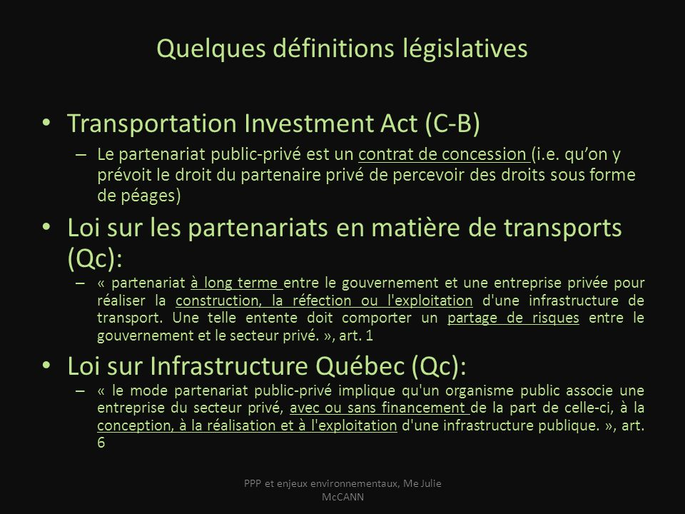 Quelques définitions législatives Transportation Investment Act (C-B)