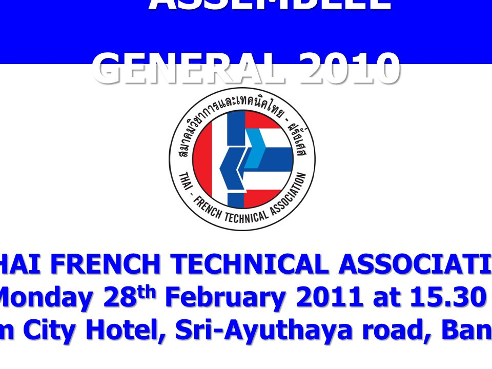 ASSEMBLEE GENERAL 2010 THAI FRENCH TECHNICAL ASSOCIATION