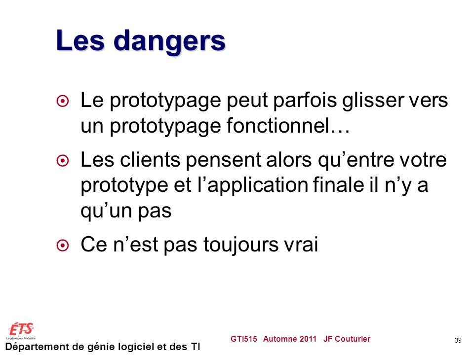 Les dangers Le prototypage peut parfois glisser vers un prototypage fonctionnel…