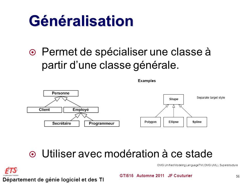 Généralisation Permet de spécialiser une classe à partir d'une classe générale. Utiliser avec modération à ce stade.