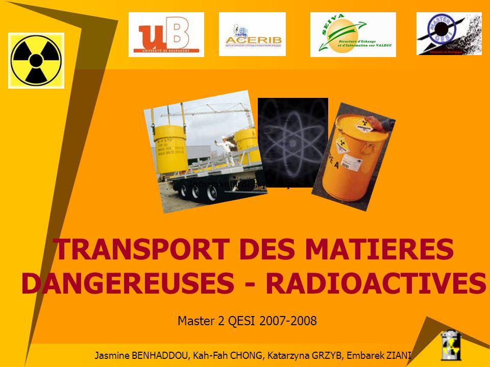 TRANSPORT DES MATIERES DANGEREUSES - RADIOACTIVES