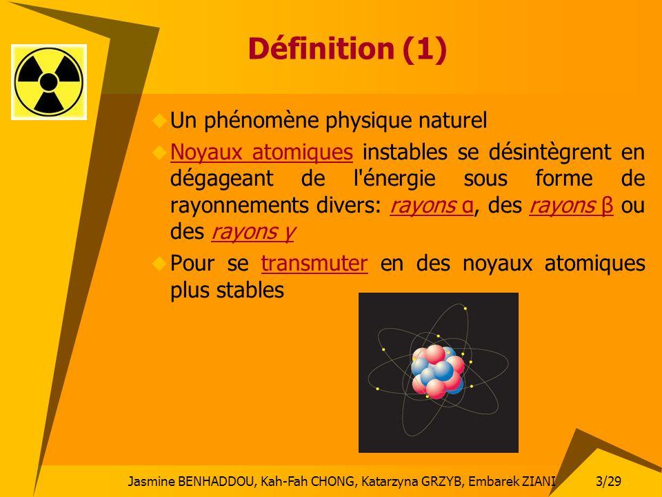 Définition (1) Un phénomène physique naturel