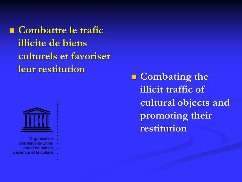 Combattre le trafic illicite de biens culturels et favoriser leur restitution
