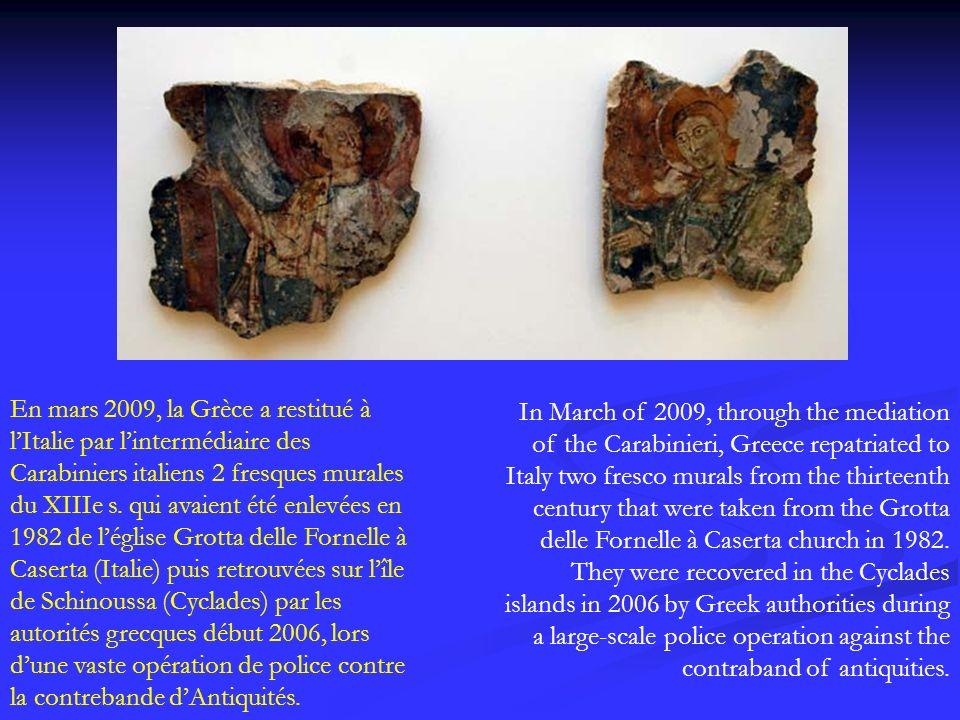 En mars 2009, la Grèce a restitué à l'Italie par l'intermédiaire des Carabiniers italiens 2 fresques murales du XIIIe s. qui avaient été enlevées en 1982 de l'église Grotta delle Fornelle à Caserta (Italie) puis retrouvées sur l'île de Schinoussa (Cyclades) par les autorités grecques début 2006, lors d'une vaste opération de police contre la contrebande d'Antiquités.