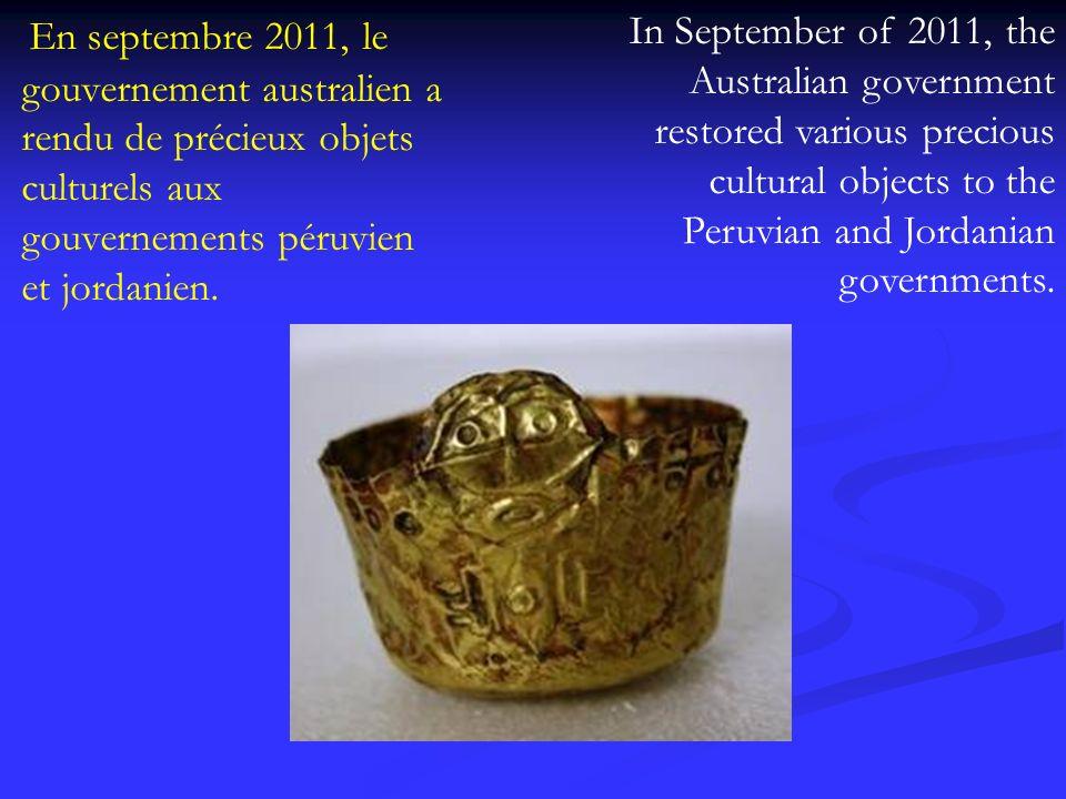 En septembre 2011, le gouvernement australien a rendu de précieux objets culturels aux gouvernements péruvien et jordanien.